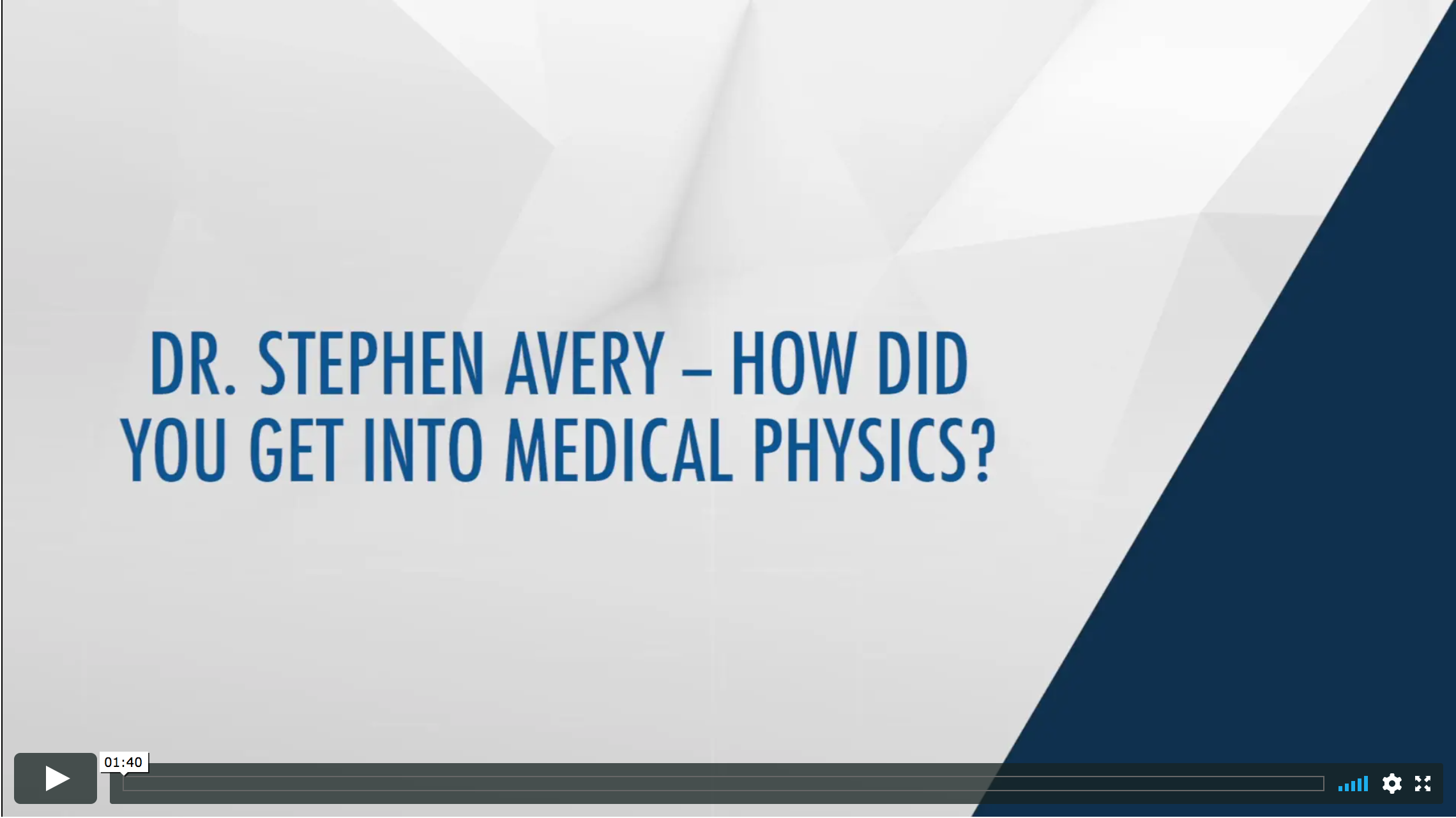 Dr. Stephen Avery - How did you get into Medical Physics? Video Thumbnail
