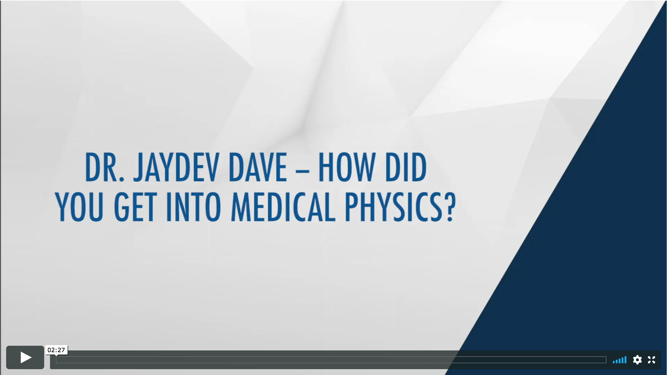 Dr. Jaydev Dave - How did you get into Medical Physics? Video Thumbnail