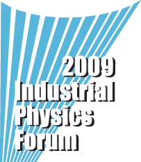 2009 Industrial Physics Forum